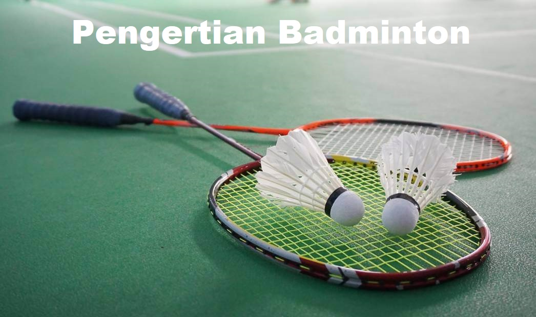 Pengertian Badminton