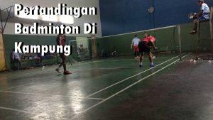 Pertandingan Badminton Di Kampung