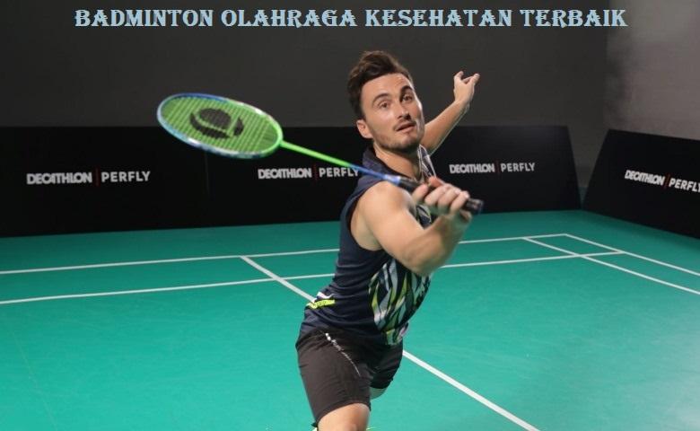 Badminton Olahraga Kesehatan Terbaik